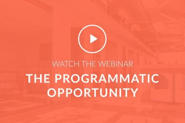 The programmatic opportunity