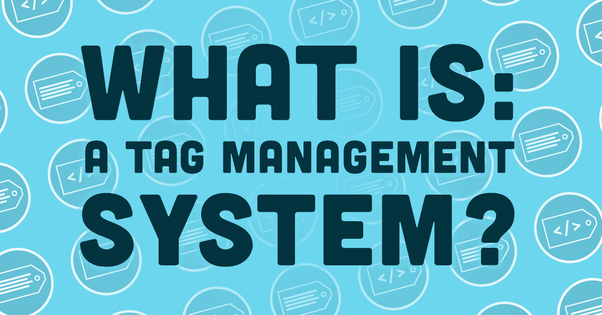 What is a tag management system?