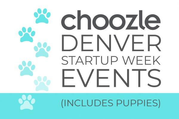 Choozle's Denver Startup Week events (includes puppies)