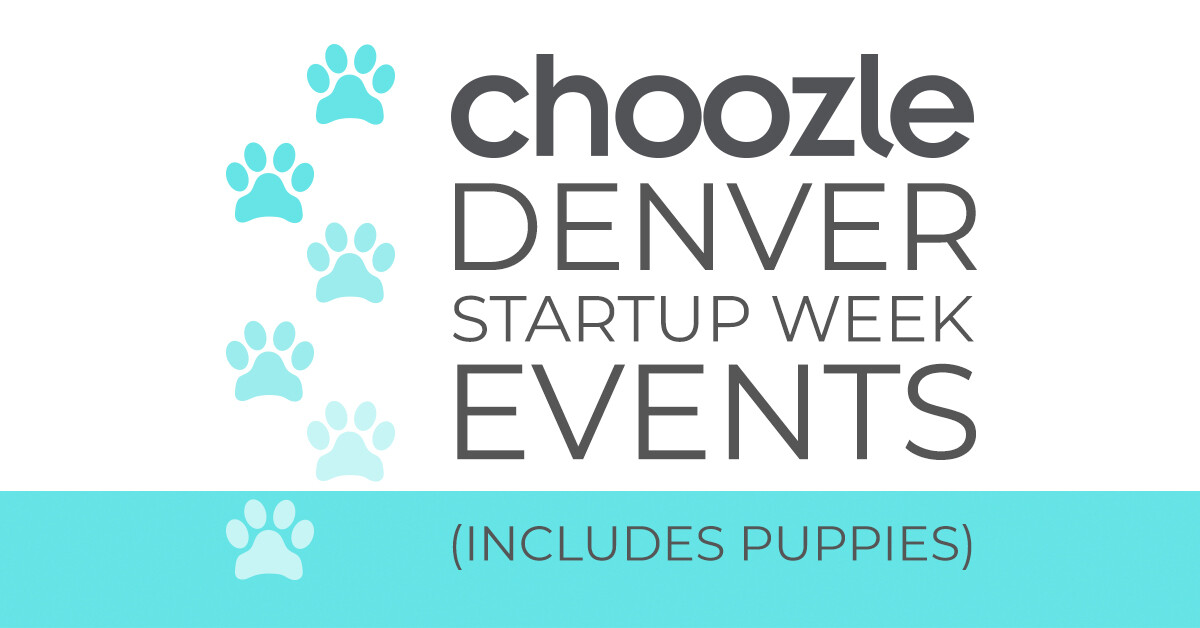 Choozle Blog Featured Image Choozle Denver Startup Week Events (Includes Puppies)