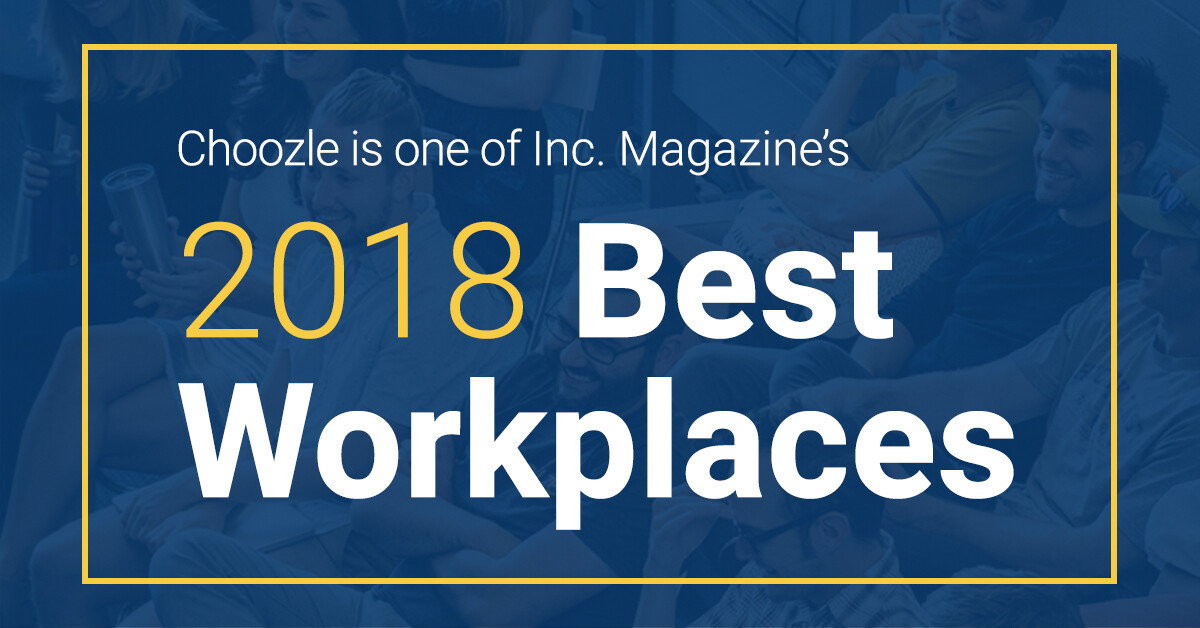 Choozle is one of Inc. Magazine's Best Workplaces 2018