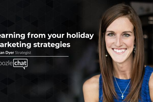 choozlechat: Learning from your holiday marketing strategies with Megan Dyer