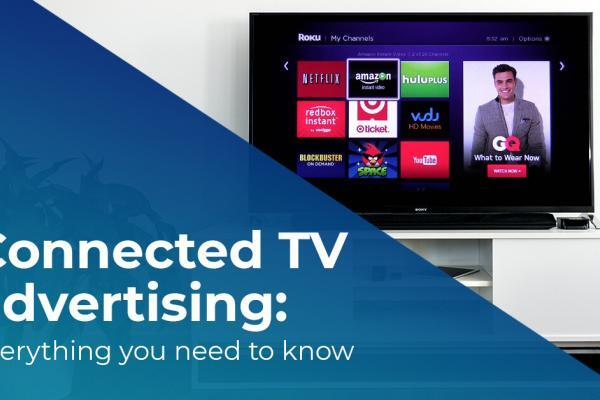 Connected TV advertising: everything you need to know