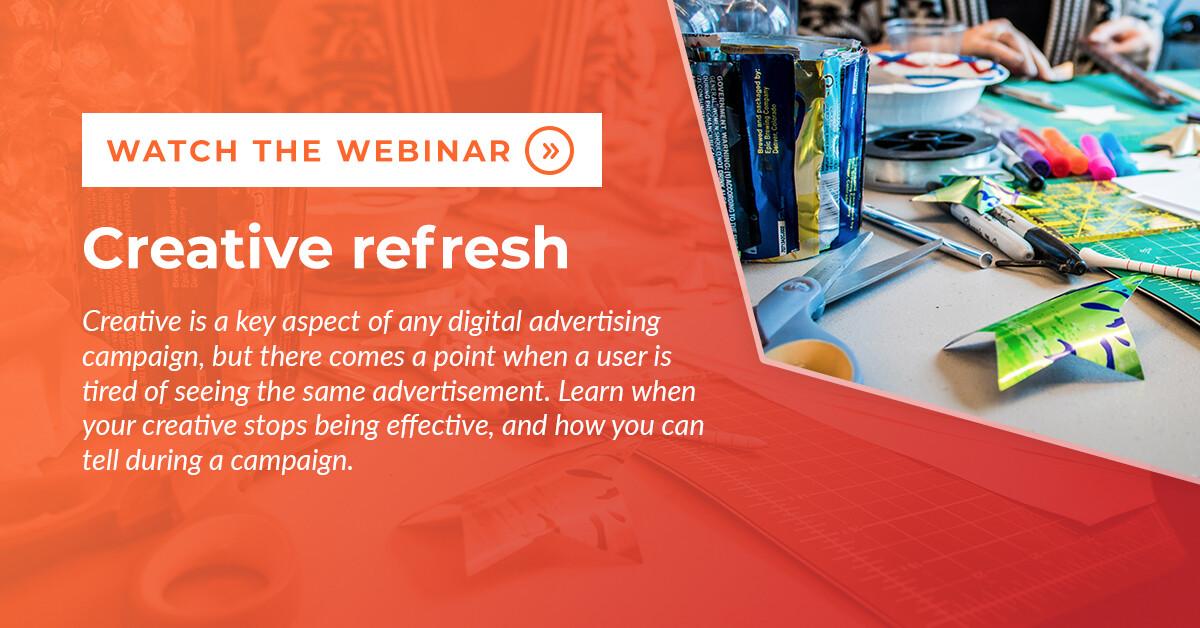 Digital advertising creative refresh webinar