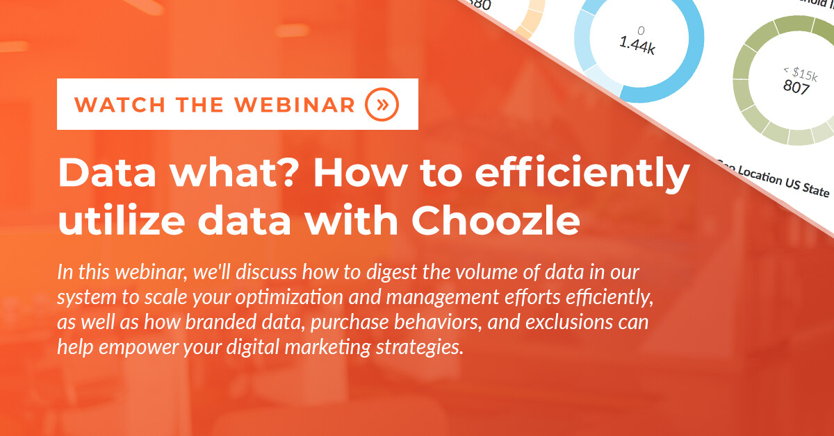 Data what? How to efficiently utilize data with Choozle