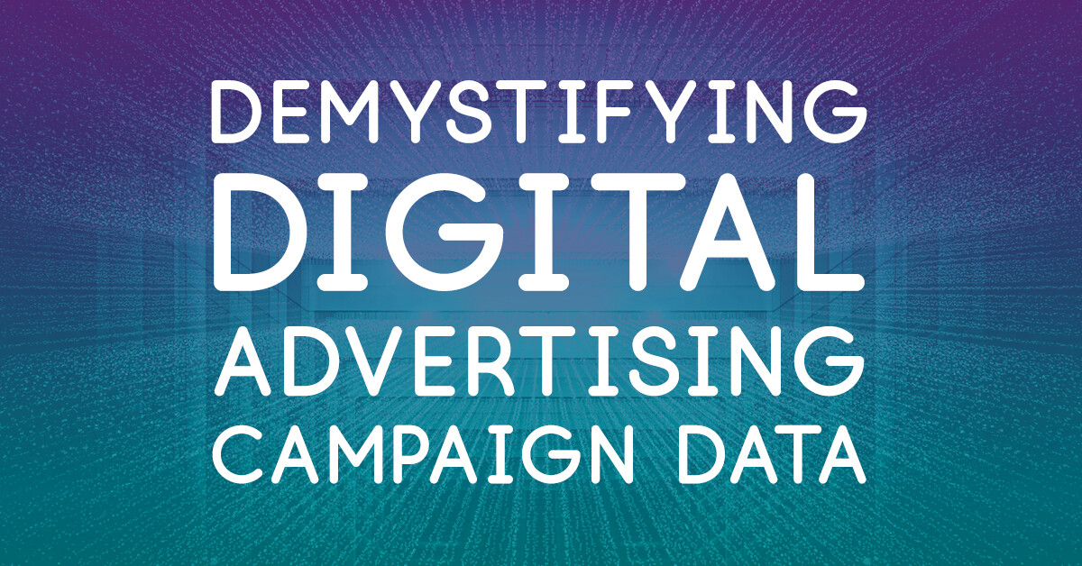 Demystifying digital advertising campaign data