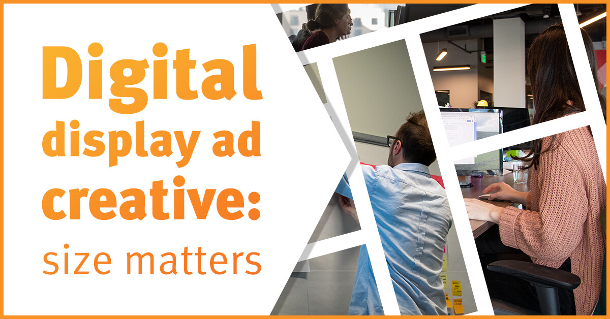 Digital Display Ad Creative: Size Matters