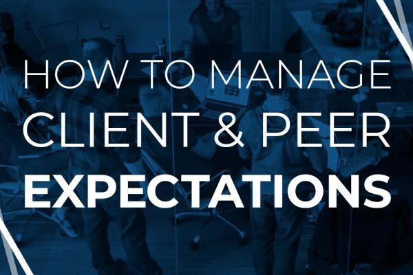 How to manage client & peer expectations
