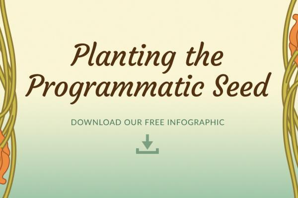 Planting the in-house programmatic seed