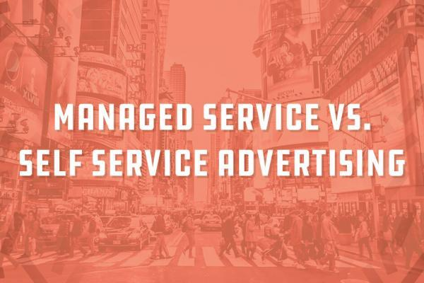 Managed service vs. self service programmatic advertising