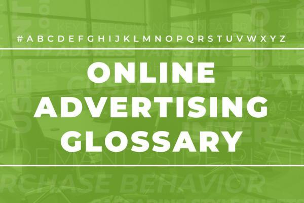Online advertising glossary
