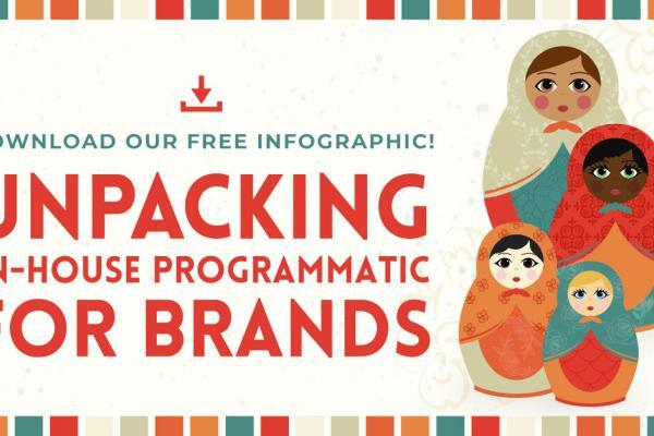 Unpacking in-house programmatic for brands