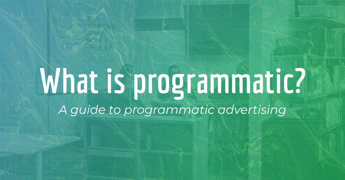 What is programmatic? Why use programmatic advertising? Learn about the benefits of programmatic buying with our programmatic 101…