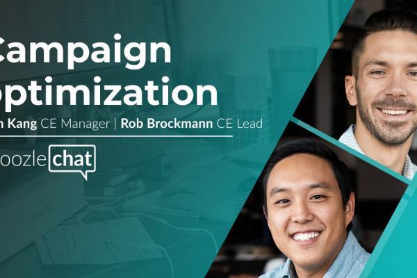 choozlechat: Campaign optimization with Sam Kang and Rob Brockmann