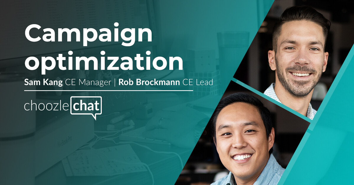 Campaign optimization with Sam Kang and Rob Brockmann