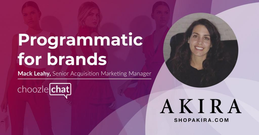 Choozlechat Programmatic For Brands Mack Leahy Akira