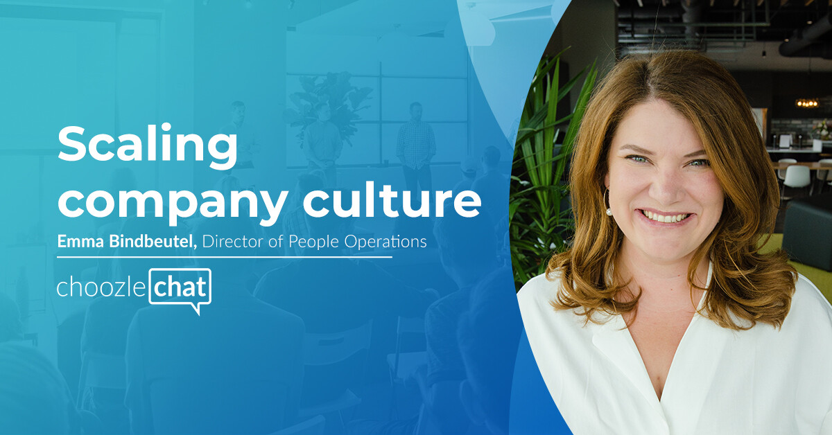choozlechat Scaling Company Culture Emma Bindbeutel