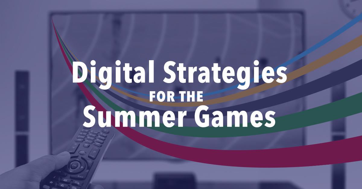 How to capitalize on the Summer Games with an omnichannel digital strategy
