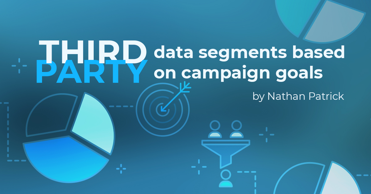 How to choose third-party data segments based on your campaign's goals